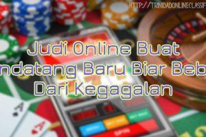Judi Online Buat Pendatang Baru Biar Bebas Dari Kegagalan